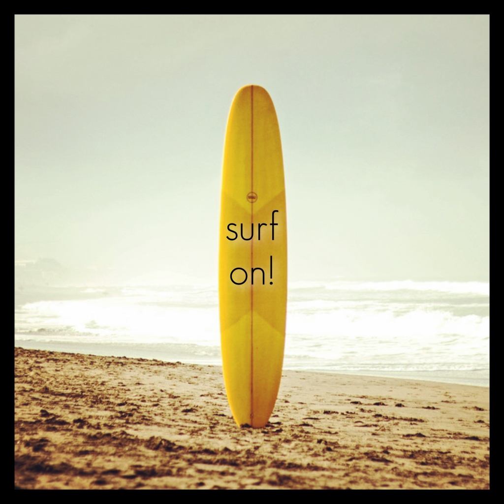 "Surfboard with ""Surf On"""